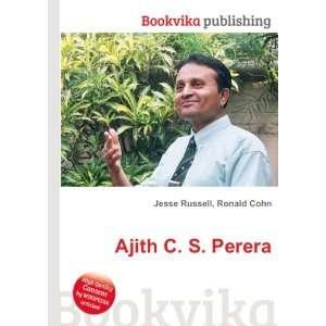 Ajith C. S. Perera: Ronald Cohn Jesse Russell: Books