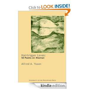 Loves 50 Poems on Woeman Alfred A. Yuson  Kindle Store