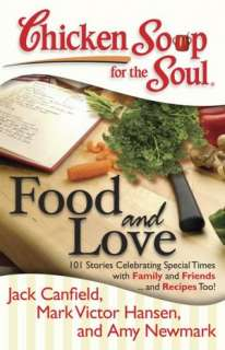 Chicken Soup for the Soul Food and Love 101 Stories