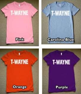 WAYNE T Shirt Lil Wayne T Pain WOMENS girl rapper Tee