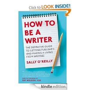 How To Be A Writer The definitive guide to getting published and