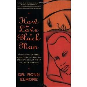 How to Love a Black Man [Paperback] Ronn Elmore Books