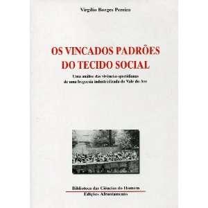 Os Vincados Padrões do Tecido Social: Uma análise das