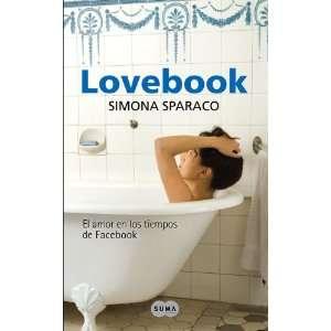 amor en los tiempos de Facebook (9788483651629): Simona Sparaco: Books