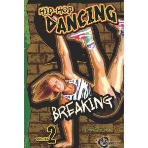Hip Hop Dancing Volume 2 Breaking (9781429654852) Wendy