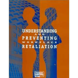 Understanding and Preventing Workplace Retaliation: Patricia A. Wise