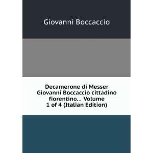 . . Volume 1 of 4 (Italian Edition) Boccaccio Giovanni Books