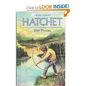 Hatchet (Newbery Honor Book) (9780027701302): Gary Paulsen: Books