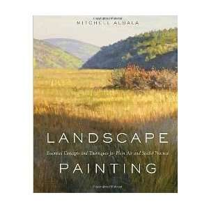 by M. Albala  Landscape Painting Essential Concepts and Techniques