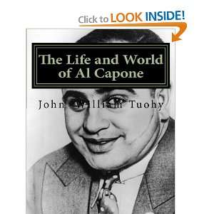 Life and World of Al Capone (9781463692728) John William Tuohy Books