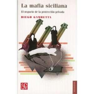 La mafia siciliana. El negocio de la protección privada (Sociologia