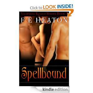 Spellbound (Vampires Realm) (Vampires Realm Romance Series #5) F E