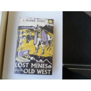 Lost mines of the Old West: Coronados children: J. FRANK DOBIE: Books