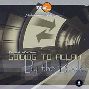 Fiqh Of Dawah. Guiding To Allah By The Book Muhammad Al