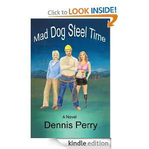 Mad Dog Steel Time: Dennis Perry:  Kindle Store