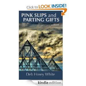 Pink Slips and Parting Gifts Deb Hosey White, David Stewart White