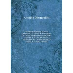 Lettres De Linstitut (French Edition): Antoine Desmoulins: Books