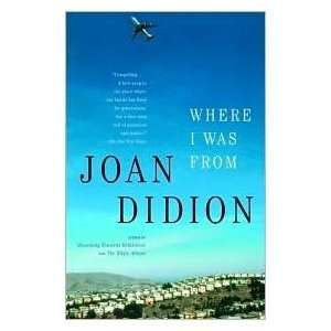 Where I Was From Publisher Vintage Joan Didion Books