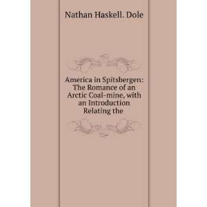 and the flora and fauna of Spitsbergen,: Nathan Haskell Dole: Books