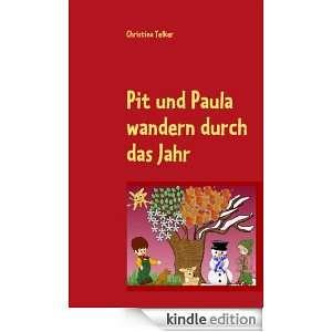 Pit und Paula wandern durch das Jahr: Märchen für Jung und Alt