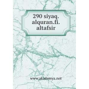 290 siyaq.alquran.fi.altafsir www.akademya.net Books