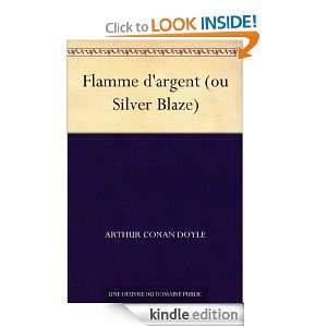 Flamme dargent (ou Silver Blaze) (French Edition) Arthur Conan Doyle