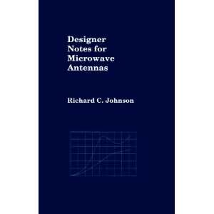 Designer Notes for Microwave Antennas (Artech House Microwave Library)