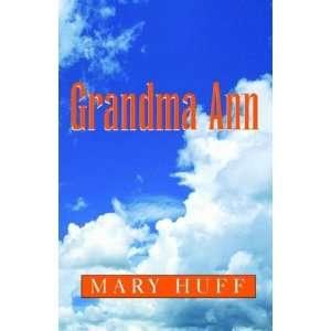 Grandma Ann (9781401026271): Mary Huff: Books