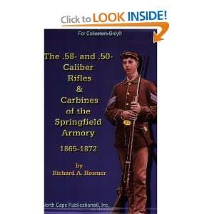 The .58  and .50 Caliber Rifles and Carbines of the