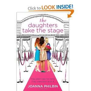 : The Daughters Take the Stage (9780316049092): Joanna Philbin: Books