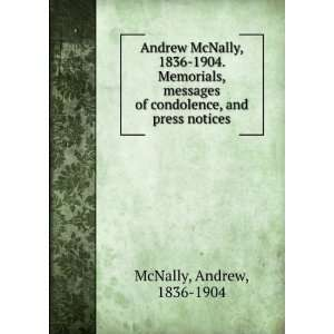 ***Andrew McNally, 1836 1904. [Memorials, messages of condolence
