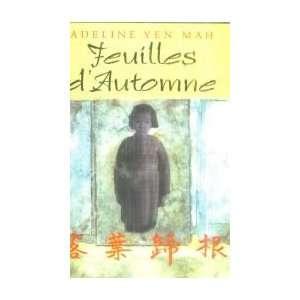 Feuilles dautomne (9782744151866): Jolas Joyce Mah Adeline Yen: Books