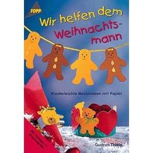 Bastelideen mit Papier. (9783772425141): Gudrun Thiele: Books