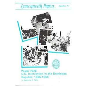 LEAVENWORTH PAPERS NUMBER 15 POWER PACK U.S. INTERVENTION
