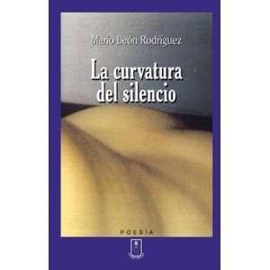 curvatura del silencio (9789977238395) Mario León Rodríguez Books