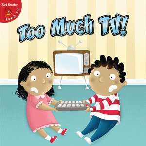 Too Much TV! (Little Birdie Books Red Reader, Levels 1 2