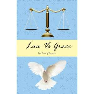 Law Vs Grace The Truth About Tithing Bobby Brooks Books