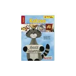 Tierisch kreativ. Katzen. Aus Holz, Papier, Modelliermasse