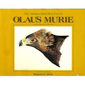 The Alaskan Bird Sketches of Olaus Murie With Excerpts