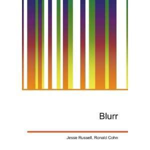 Blurr: Ronald Cohn Jesse Russell: Books