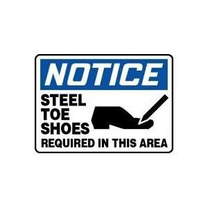 NOTICE STEEL TOE SHOES REQUIRED IN THIS AREA (W/GRAPHIC) Sign   10 x