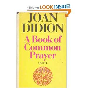 Book of Common Prayer (9780297772699) Joan Didion Books
