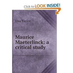 Maurice Maeterlinck a critical study Una Taylor Books