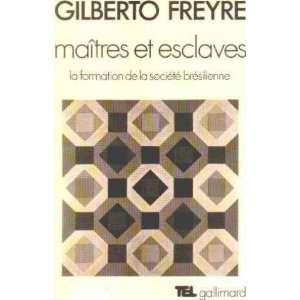 / la formation de la societe bresilienne Freyre Gilberto Books