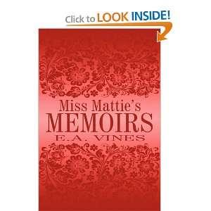 Miss Matties Memoirs (9781448976997) E.A. Vines Books