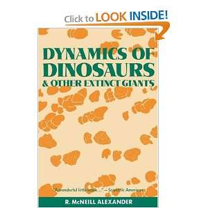 : Dynamics of Dinosaurs (9780231066679): R. McNeill. Alexander: Books