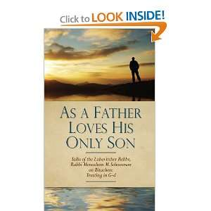 As a Father Loves His Only Son (9780983125020): Rabbi Menachem