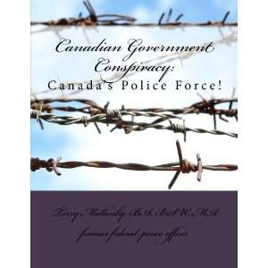 Canadian Government Conspiracy Canadas Police Force
