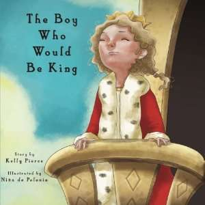 Would Be King (9781466240506): Kelly Pierce, Nina de Polonia: Books