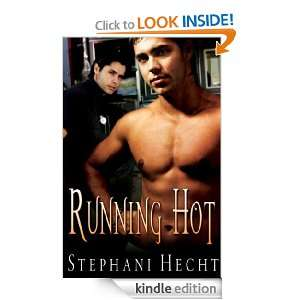 Running Hot: Stephani Hecht:  Kindle Store